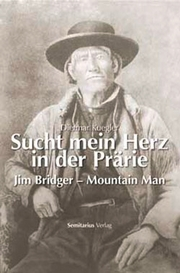 Sucht mein Herz in der Prärie - Jim Bridger - Mountain Man