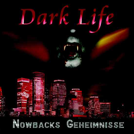 Dark Life 1 - Nowbacks Geheimnisse